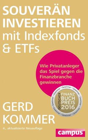 Souverän investieren mit Indexfonds und ETFs. Wie Privatanleg... by Gerd Kommer