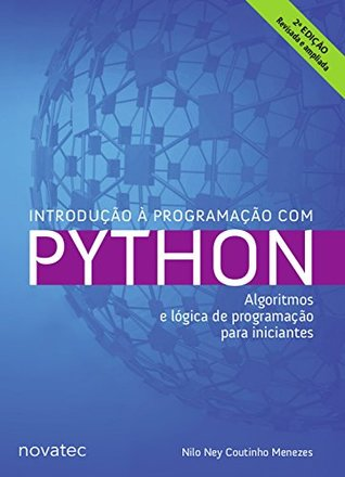 Introdução à Programação com Python: Algoritmos e lógica de programação para iniciantes