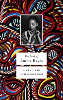 The Book of Emma Reyes: A Memoir in Correspondence