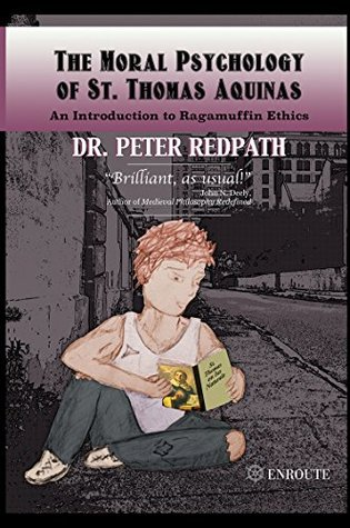The Moral Psychology of St. Thomas Aquinas by Peter Redpath