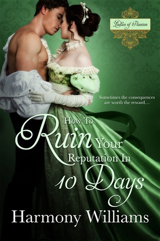 How to Ruin Your Reputation in Ten Days by Harmony Williams