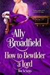 How to Bewilder a Lord (How To #3)
