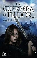 La guerrera de Tildor (Oz Editorial)