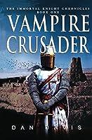 Vampire Crusader (The Immortal Knight Chronicles #1)