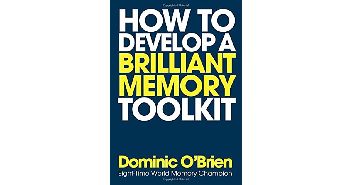 Facts How to Develop a Brilliant Memory Toolkit: Tips Figures Faces and Speeches Tricks and Techniques to Remember Names Words