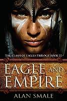 Eagle and Empire (Clash of Eagles #3)
