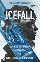 Icefall: Episodes 1-6 (The Clearsky Chronicles #1)