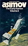 The Early Asimov: Volume 3