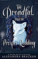 The Dreadful Tale of Prosper Redding (Prosper Redding, #1)
