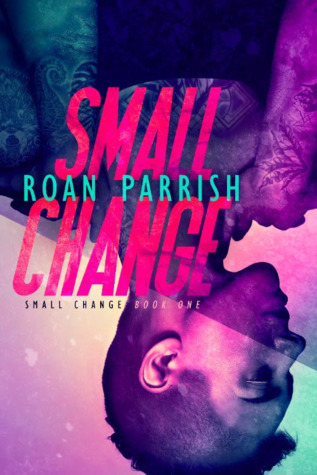 Review Post : Small Change by Roan Parrish