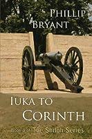 Iuka to Corinth (The Shiloh Series) (Volume 3)