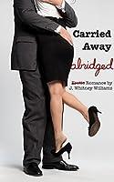 Carried Away (Abridged)