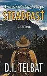 Steadfast 1: America's Last Days (The Steadfast Series 1)