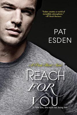 Reach for You (The Dark Heart #3)