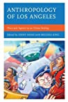 Anthropology of Los Angeles: Place and Agency in an Urban Setting