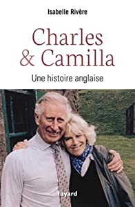 Charles Et Camilla: Une Histoire Anglaise