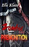 Premonition (Zombie Girl Book 1)