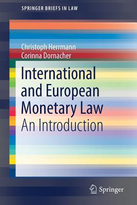 International and European Monetary Law An Introduction SpringerBriefs in Law