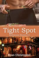 Tight Spot (Bathhouse Stories, #2)