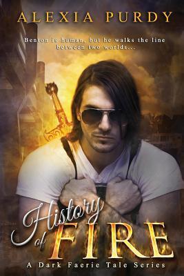 History of Fire (A Dark Faerie Tale #5; Elemental Fire #1)