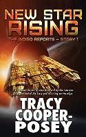 New Star Rising (The Indigo Reports, #1)