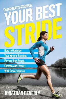 Runner's World Your Best Stride: How to Optimize Your Natural Running Form to Run Easier, Farther, and Faster--With Fewer Injuries