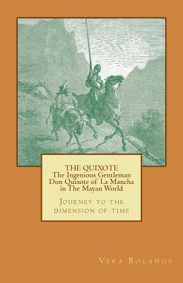 The Ingenious Gentleman Don Quixote of La Mancha in the Mayan World: Journey to the Dimension of Time
