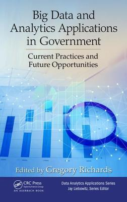 Big Data and Analytics Applications in Government Current Practices and Future Opportunities