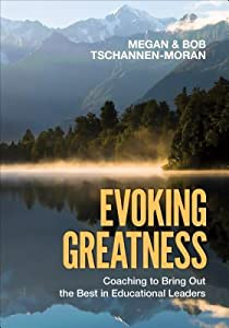 Evoking Greatness: Coaching to Bring Out the Best in Educational Leaders