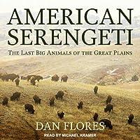 American Serengeti: The Last Big Animals of the Great Plains
