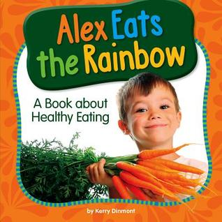 Alex Eats the Rainbow cover art with link to Goodreads description