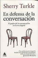 En defensa de la conversación: el poder de la conversación en la era digital