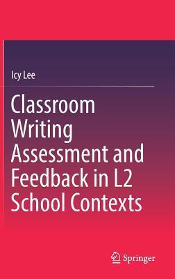 Classroom Writing Assessment and Feedback in L2 School Contexts - facebook com LinguaLIB