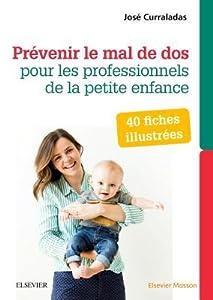 40 Fiches Illustrees Pour Prevenir Le Mal de DOS: Guide D'Ergonomie Pour Les Metiers de La Petite Enfance