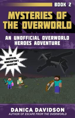 Mysteries of the Overworld by Danica Davidson