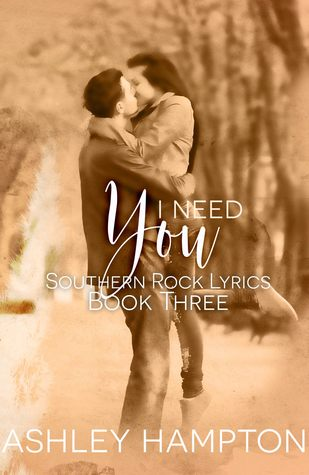I Need You (Southern Rock Lyrics Series Book 3)