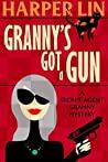 Granny's Got a Gun (Secret Agent Granny #1)