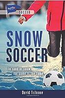 Snow Soccer Snow Soccer