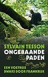 Ongebaande paden by Sylvain Tesson