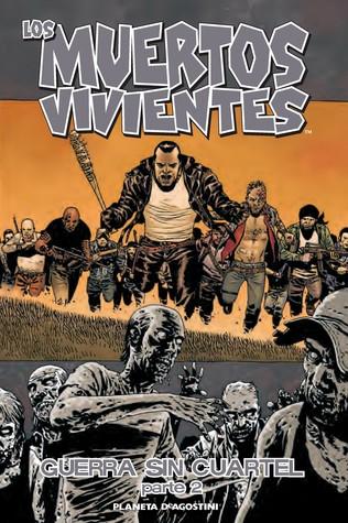 Guerra sin cuartel, parte 2 (Los muertos vivientes, #21)