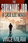 The Suriname Job (Case Lee #1)