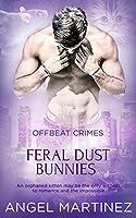 Feral Dust Bunnies (Offbeat Crimes, #4)