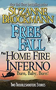 Free Fall / Home Fire Inferno: Burn, Baby, Burn (Troubleshooters #16.6-16.7; Troubleshooters: Izzy novellas #1-2)
