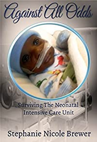 Against All Odds: Surviving the Neonatal Intensive Care Unit