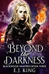 Beyond the Darkness (Blackwood Vampires #3)