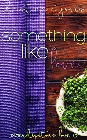 Something Like Love (Serendipitous Love #6)