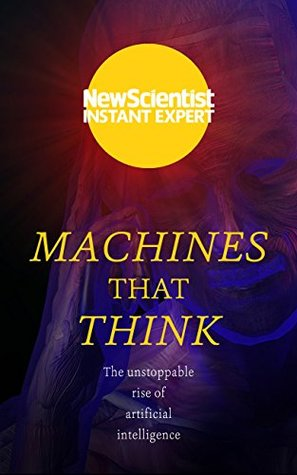 Machines that Think by New Scientist