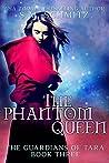 The Phantom Queen (The Guardians of Tara #3)
