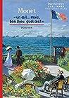 Claude Monet - Découvertes Gallimard: Un œil... mais, bon Dieu, quel œil !