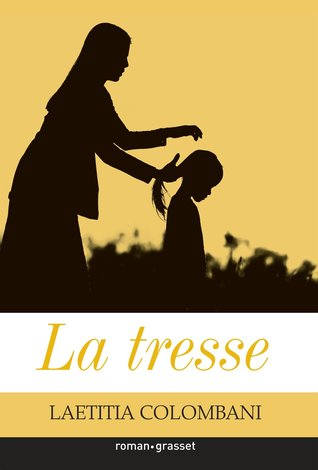 La Tresse by Laetitia Colombani